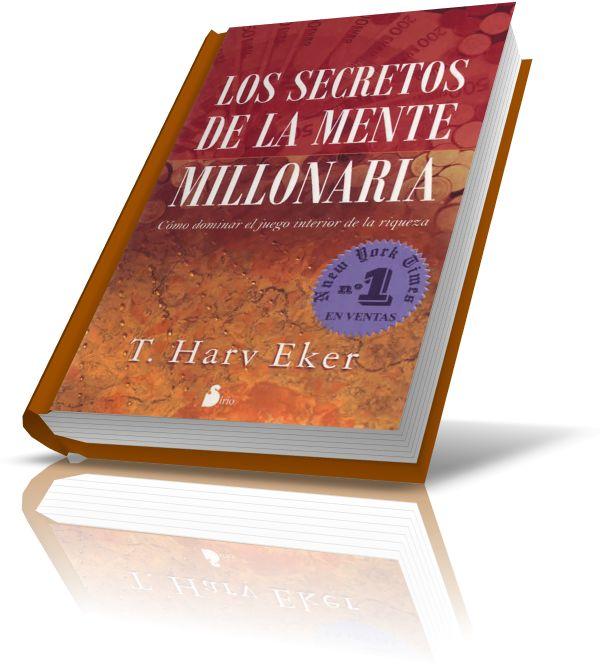 """UNIVERSIDAD DE MILLONARIOS: LIBRO EN PDF GRATIS DE """"LOS SECRETOS DE LA MENTE MILLONARIA, CÓMO DOMINAR EL JUEGO INTERIOR DE LA RIQUEZA"""" Por T. Harv Eker"""
