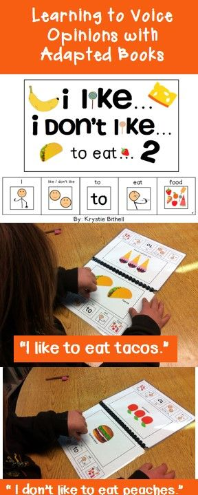 I love this! I like... I don't like... to eat... Adapted Book. Students use a sentence strip to properly construct I like/ I don't like sentences while voicing their opinions. PreK, Special Education, Speech Therapy, Autism.