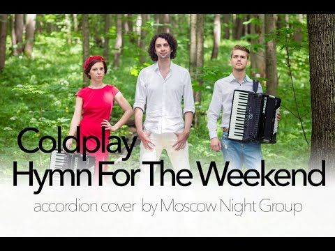 Coldplay - Hymn For The Weekend (Instrumental Accordion cover by Moscow Night Group) - YouTube
