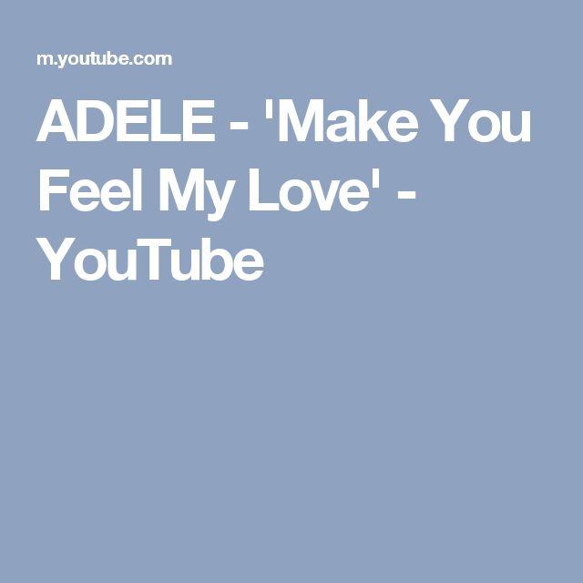 ADELE - 'Make You Feel My Love' - YouTube
