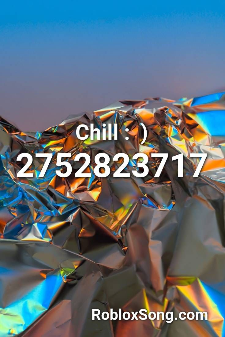 Chill Roblox Id Roblox Music Codes In 2020 Roblox Chill