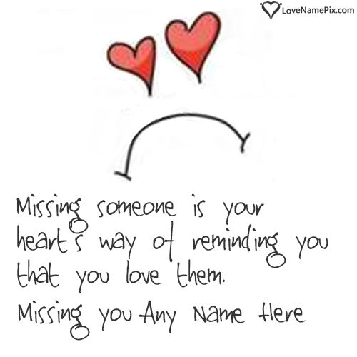 Missing Someone Special Quotes Sayings: 35 Best Sad I Miss You Images With Name Images On