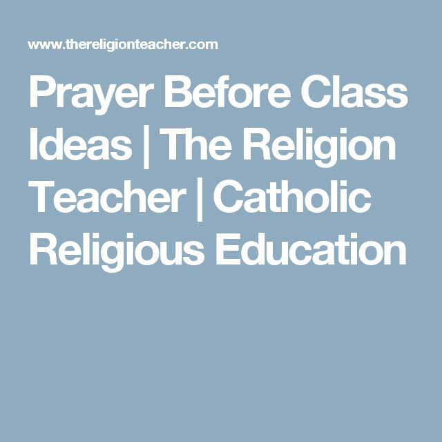 Prayer Before Class Ideas | The Religion Teacher | Catholic Religious Education