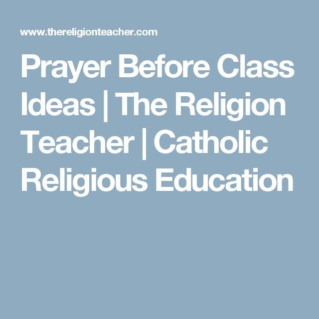 Prayer Before Class Ideas   The Religion Teacher   Catholic Religious Education