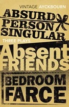 THREE PLAYS - ABSURD PERSON SINGULAR, ABSENT FRIENDS, BEDROOM FARCE by Alan Ayckbourn
