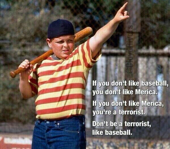 Don't be a terrorist. Like baseball.