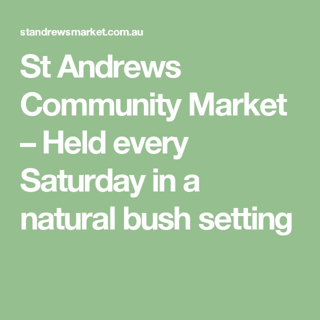 St Andrews Community Market – Held every Saturday in a natural bush setting