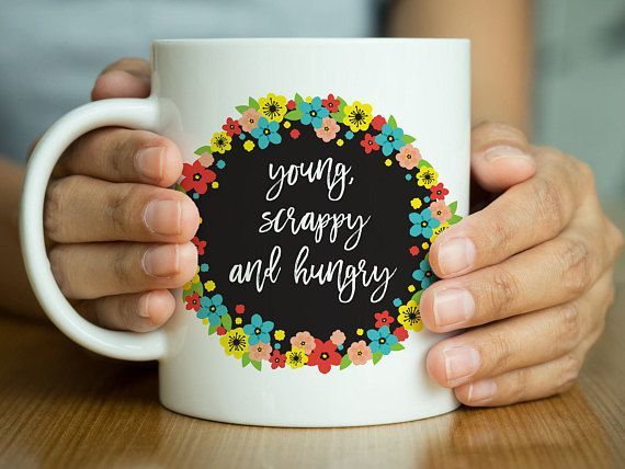 Hamilton Gift, Young Scrappy Hungry Coffee Mug, Statement Mug, Hamilton Quote, Gift for Her, Graduation Gift