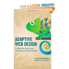 """Adaptive Web Design: Crafting Rich Experiences with Progressive Enhancement"" by Aaron Gustafson"