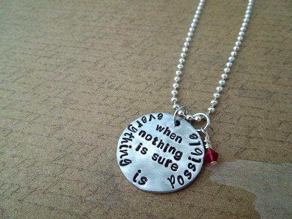 Inspirational Necklace - when nothing is sure everything is possible - sterling silver or aluminum - quote hand stamped necklace