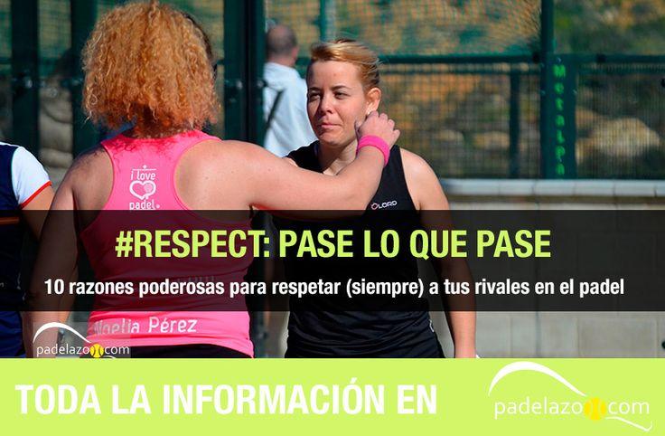 10 poderosas razones para respetar (siempre) a tus rivales en el #padel #respect