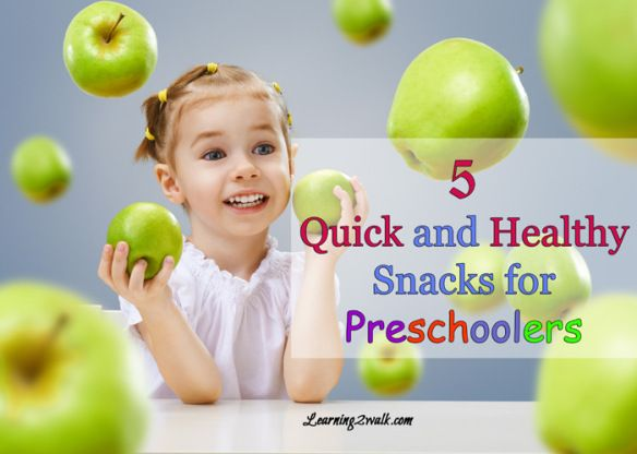 5 #quick and #healthy snacks for #preschool
