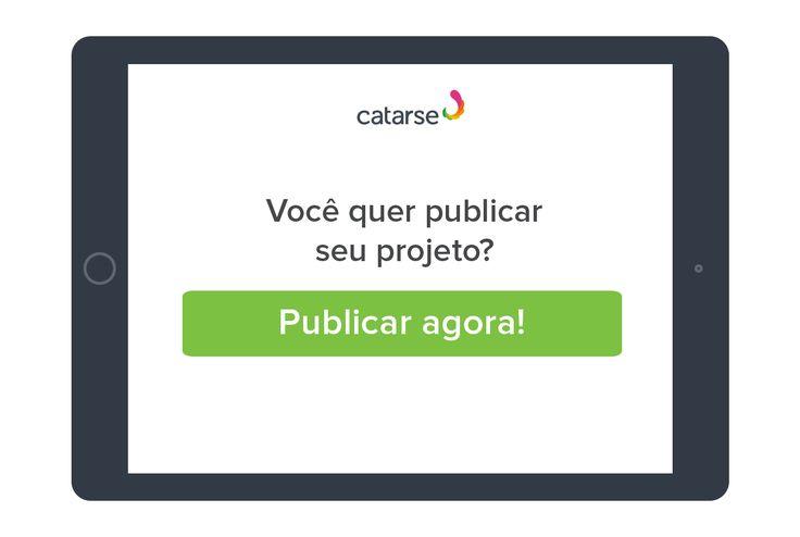 Crowdfunding e financiamento coletivo no Brasil é no Catarse