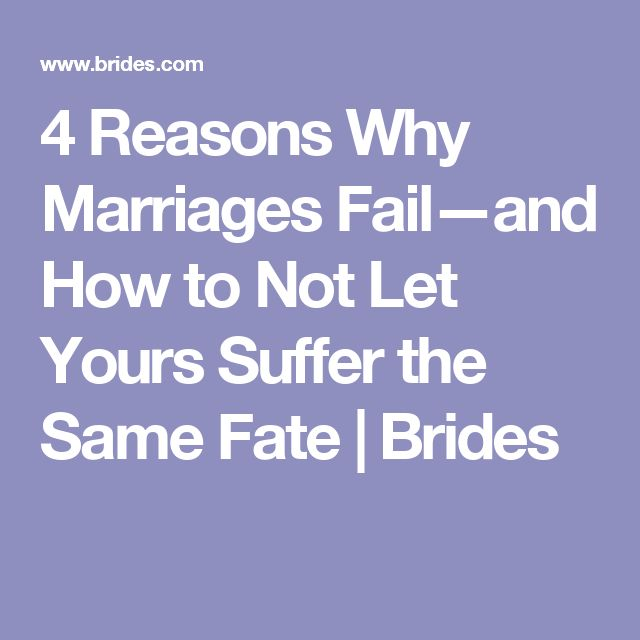 4 Reasons Why Marriages Fail—and How to Not Let Yours Suffer the Same Fate | Brides
