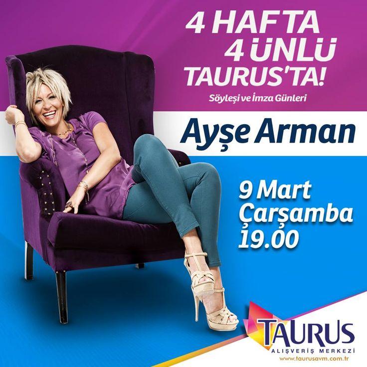 """""""4 Hafta 4 Ünlü"""" serisinin ilk buluşmasıyla, 9 Mart Çarşamba, saat 19:00'da #AyşeArman #TaurusAVM'nde!"""