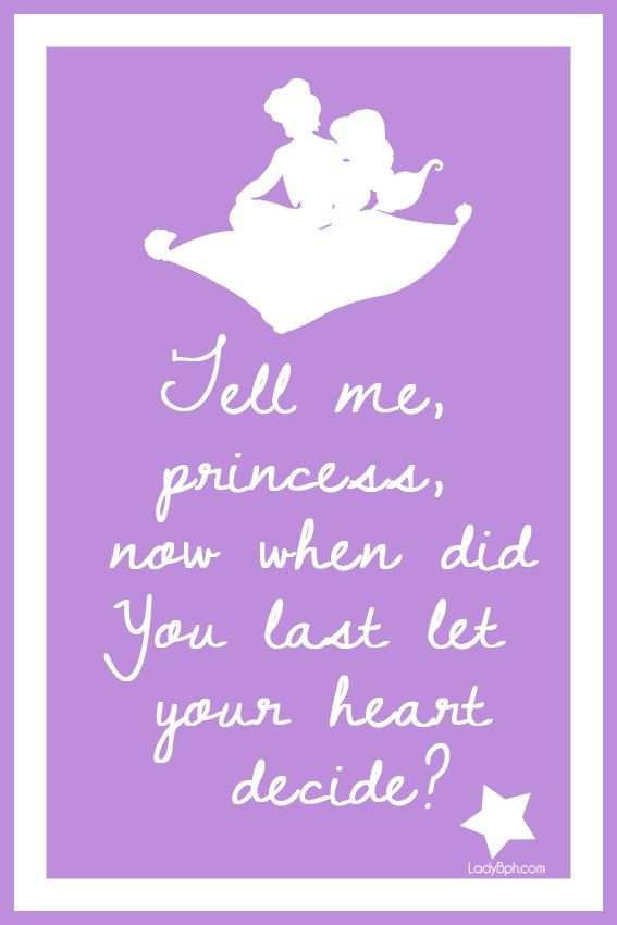 Tell me, princess, now when did you last let your heart decide? - Behind The Mouse