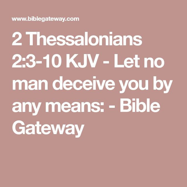 2 Thessalonians 2:3-10 KJV - Let no man deceive you by any means: - Bible Gateway