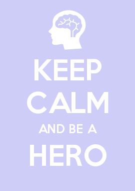 KEEP CALM AND BE A HERO5