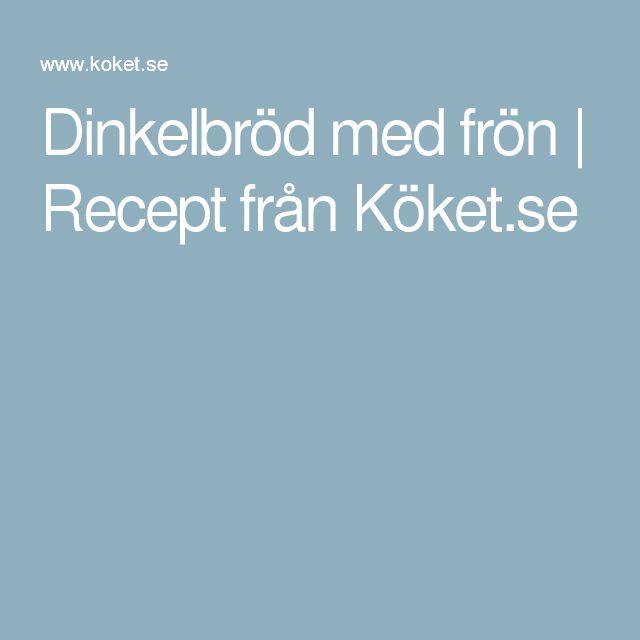 Dinkelbröd med frön | Recept från Köket.se