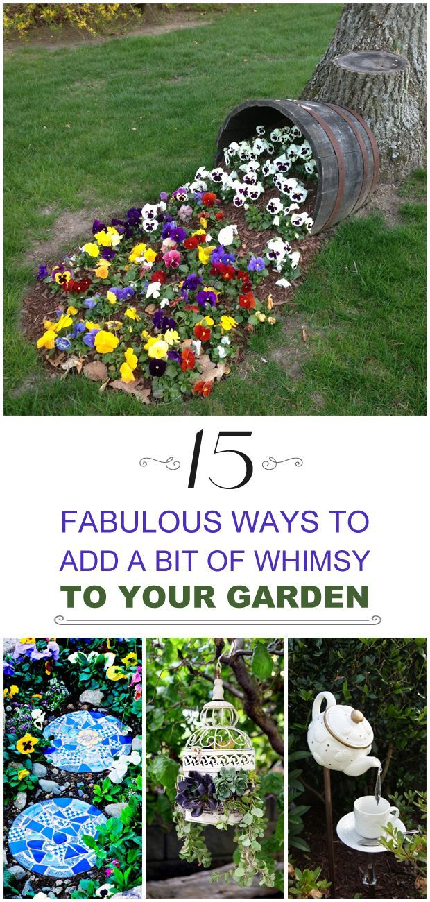 15 Fabulous Ways To Add A Bit Of Whimsy To Your Garden Part 59