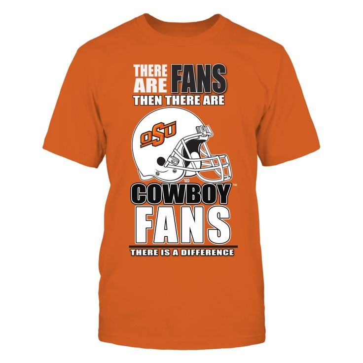Okla State University Football Fan Gear Find your Okla State football schedule and get your OSU Orange Power shirt for the game. There are no fans quite like OSU football fans. Mike Gundy has given the school something to really be proud of and the fans return the favor.  Perfect OSU Cowboy...
