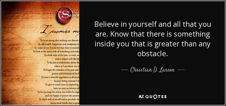 """Discover Christian D. Larson famous and rare quotes. Share Christian D. Larson quotes about mind, desire, may. """"Believe in yourself and all that you are..."""""""