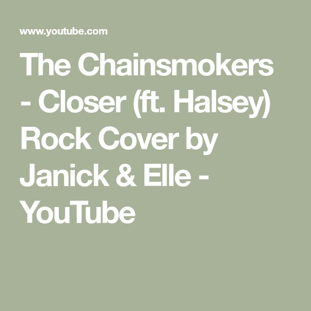 The Chainsmokers - Closer (ft. Halsey) Rock Cover by Janick & Elle - YouTube