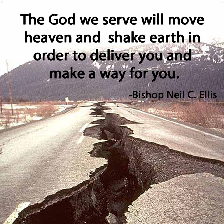 The God We Serve Will Move Heaven And Shake Earth In Order