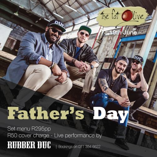 Join us for our Father's Day Lunch on the 19th June There will be a set menu - R295 per person  R50 cover charge - Live performance by Rubber Duc! Don't miss out - get your bookings in on 071 354 6622