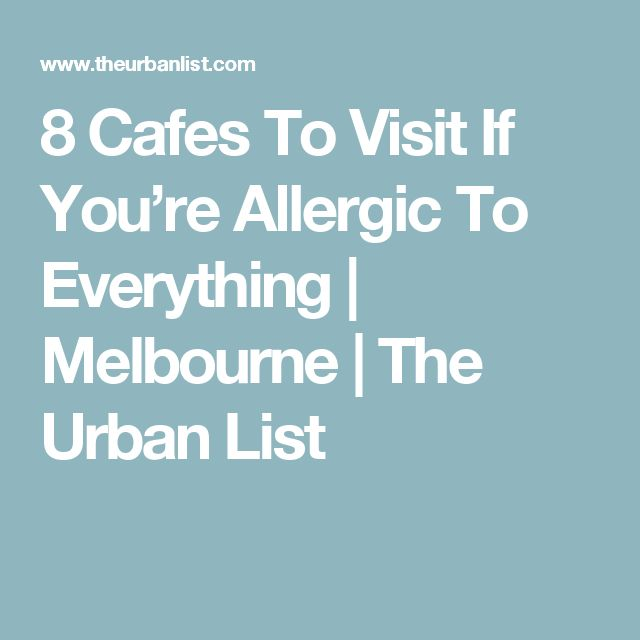 8 Cafes To Visit If You're Allergic To Everything | Melbourne | The Urban List
