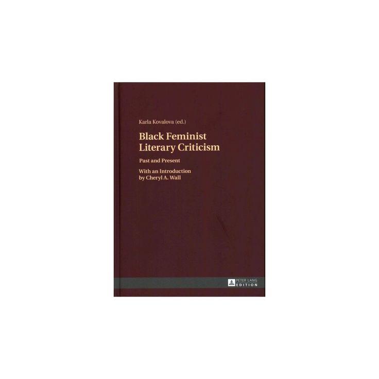 Black Feminist Literary Criticism : Past and Present (Hardcover)