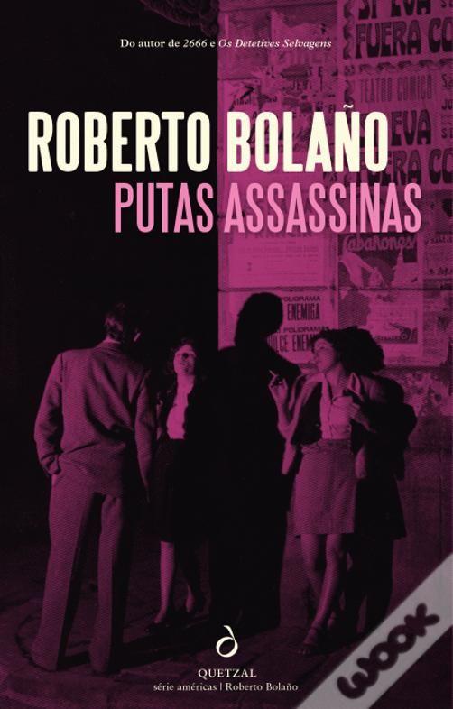Putas Assassinas, de Roberto Bolaño #books #opinião