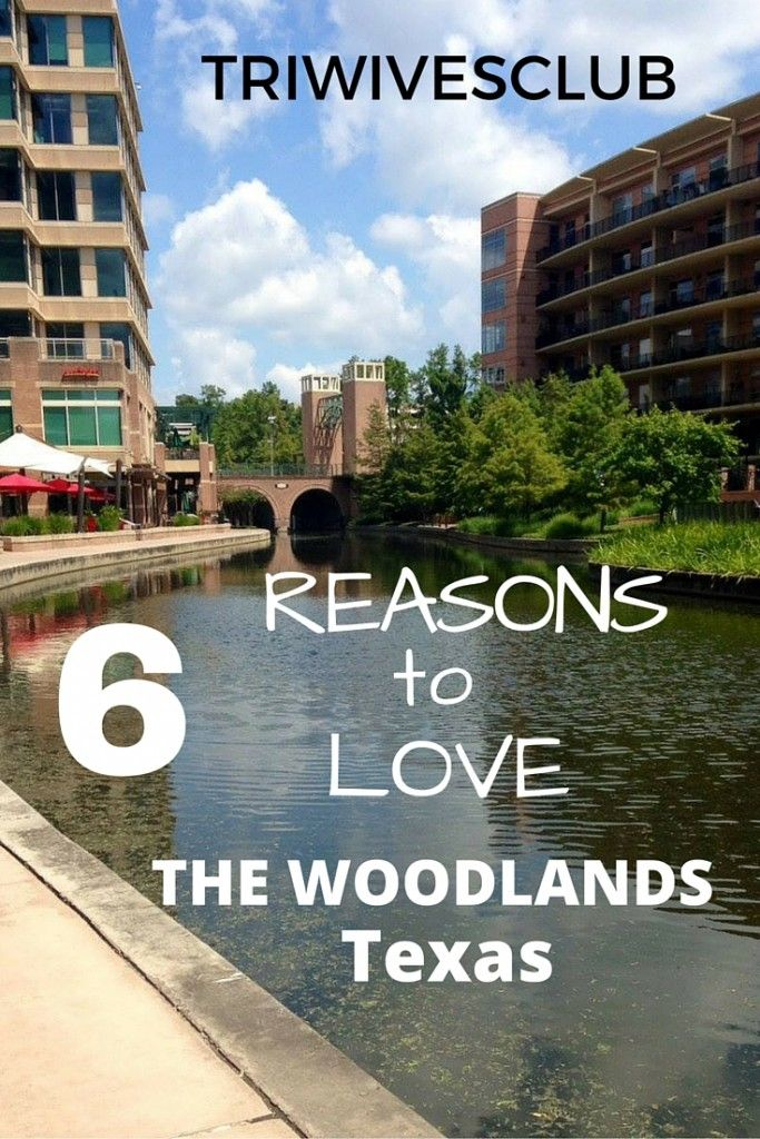 6 Reasons to Love The Woodlands, Texas