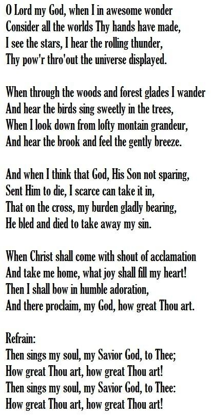 Then sings my soul, my Saviour God, to thee. How Great Thou Art !