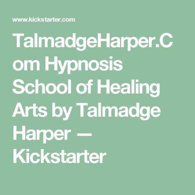 TalmadgeHarper.Com Hypnosis School of Healing Arts by Talmadge Harper —  Kickstarter