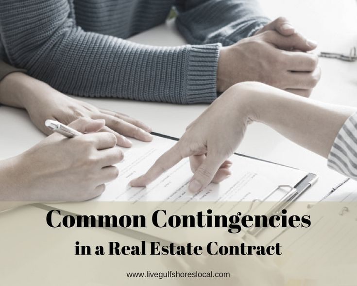 See The Most Common Real Estate Contingencies in a Contract: https://www.livegulfshoreslocal.com/2018/01/30/common-contingencies-in-a-real-estate-contract/
