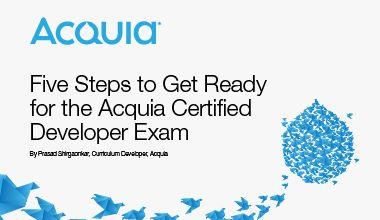 Five Steps to Get Ready for the Acquia Certified Developer Exam   Acquia