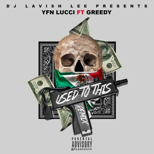 YFN Lucci feat. Greedy  Used To This (Remix)