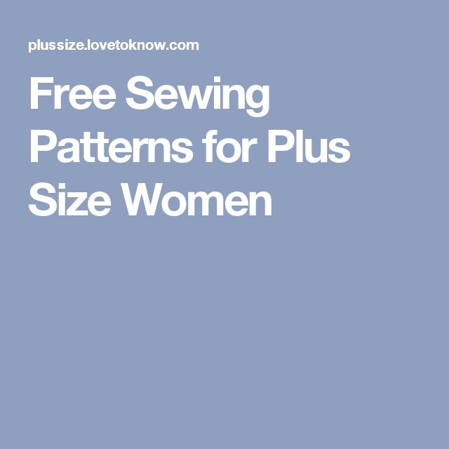 Free Sewing Patterns for Plus Size Women                                                                                                                                                      More