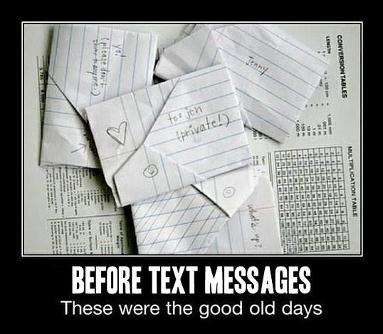 Before Text msgs i remember passing these in class in like 2nd gr. and if u got 1 u were popular for like a couple days.