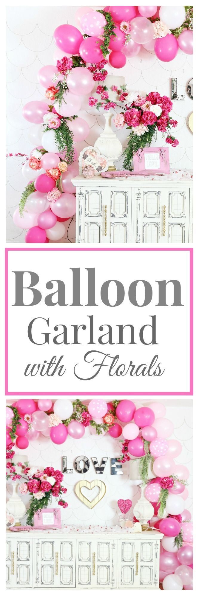 Valentines Party Decor- DIY Balloon and Floral Garland is one of my favorite party decorations. We have done this balloon garland many times and every time its a show stopper.