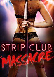 Strip Club Massacre Full Download Movie Free Streaming HD 1080p