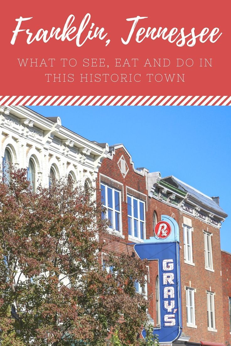 24 Hours in Franklin: What to See, Eat and Do in the Tennessee Town. Franklin was founded in 1799, but the Downtown Franklin Association didn't come along until 1984, spearheading the revitalization of the city's historic downtown core. And what a beauty