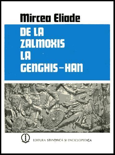 Cover of: De la Zalmoxis la Genghis-Han by Mircea Eliade