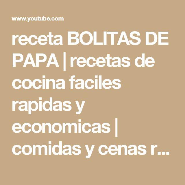 receta BOLITAS DE PAPA | recetas de cocina faciles rapidas y economicas | comidas y cenas ricas - YouTube