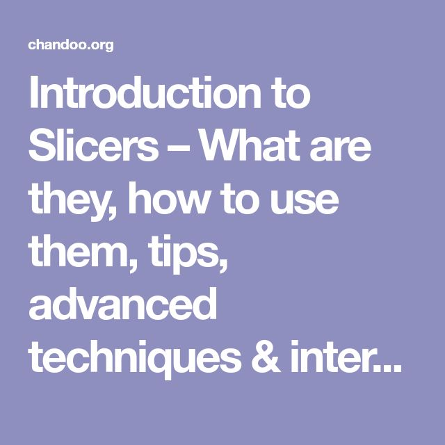 Introduction to Slicers - What are they, how to use them ...