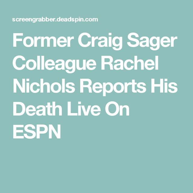 Former Craig Sager Colleague Rachel Nichols Reports His Death Live On ESPN