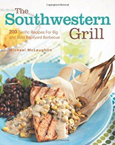 The Southwestern Grill book by Michael McLaughlin