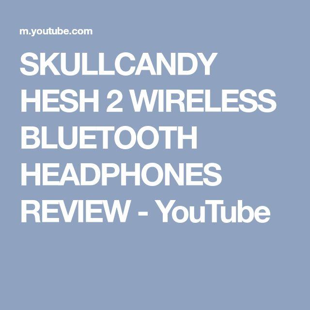 SKULLCANDY HESH 2 WIRELESS BLUETOOTH HEADPHONES REVIEW - YouTube