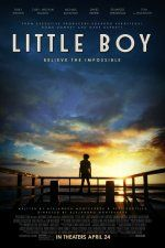Little Boy (April 2015), a family comedy film directed/written by Alejandro Gomez Monteverde and Pepe Portillo. Stars: Emily Watson, Tom Wilkinson, Kevin James, Ben Chaplin, Michael Rappaport, and Cary Tagawa. A 7-year old boy who is willing to do whatever it takes to end World War II so he can bring his father home.